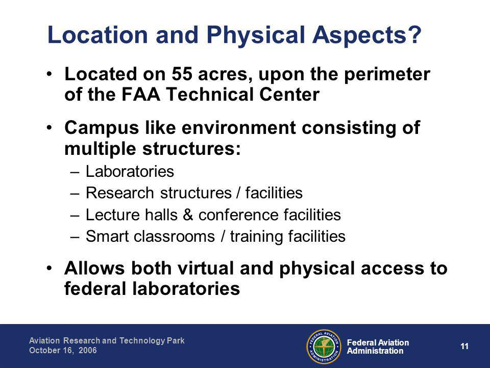 11 Federal Aviation Administration Aviation Research and Technology Park October 16, 2006 Location and Physical Aspects.