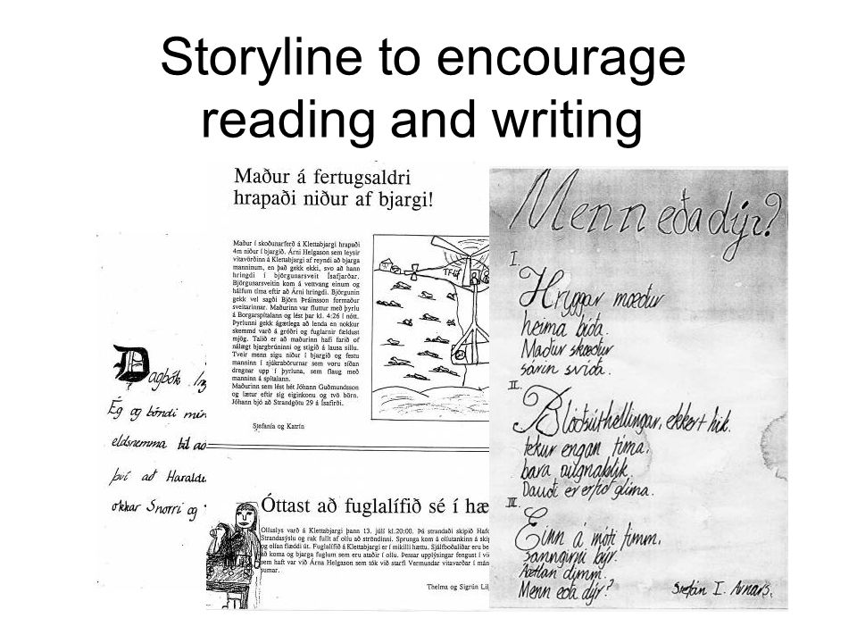 Storyline to encourage reading and writing