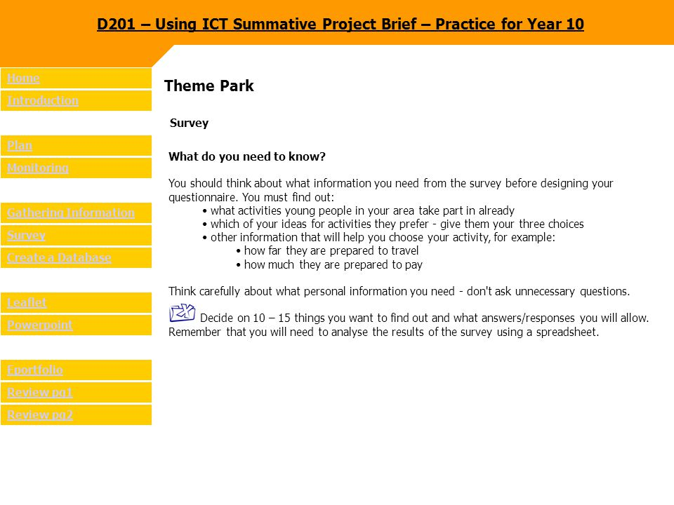 Theme Park Create a Database You must create a database for use at the opening of the new theme park.