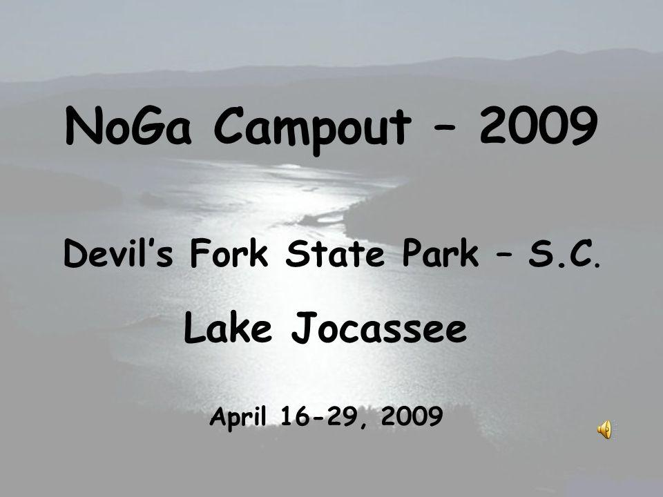 NoGa Campout – 2009 Devils Fork State Park – S.C. Lake Jocassee April 16-29, 2009