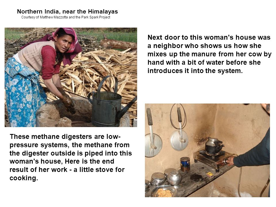 These methane digesters are low- pressure systems, the methane from the digester outside is piped into this woman s house, Here is the end result of her work - a little stove for cooking.