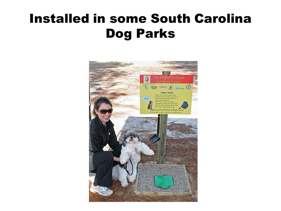 Installed in some South Carolina Dog Parks