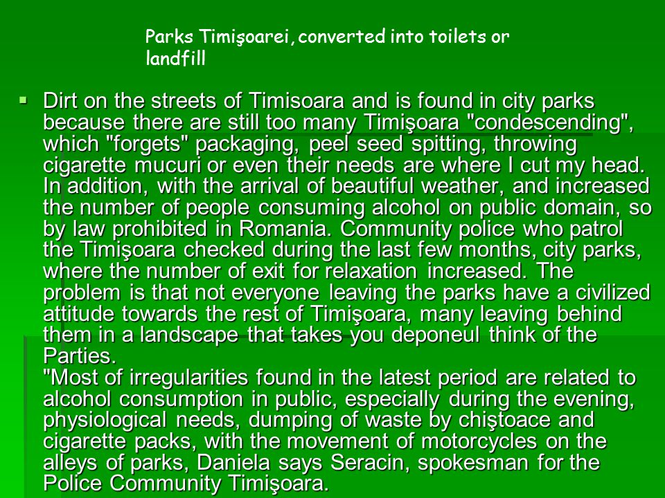 Dirt on the streets of Timisoara and is found in city parks because there are still too many Timişoara