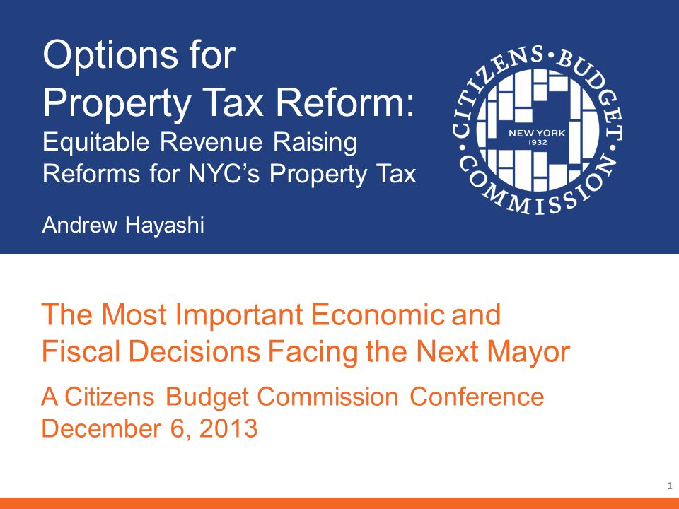 Raising Property Tax Revenue by Fixing Inequities The new administration will seek to raise revenue That revenue can be raised from the property tax in ways that reduce inequities due to: – Class share system – Assessment caps and phase-ins – Valuation of condos and co-ops