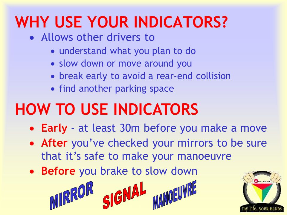 Transportation Tuesday YOU SHOULD USE YOUR INDICATORS WHEN...