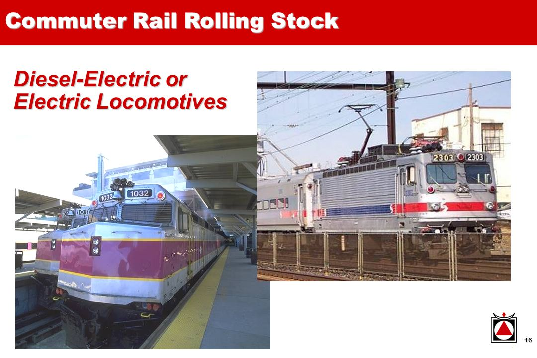 16 Diesel-Electric or Electric Locomotives Commuter Rail Rolling Stock