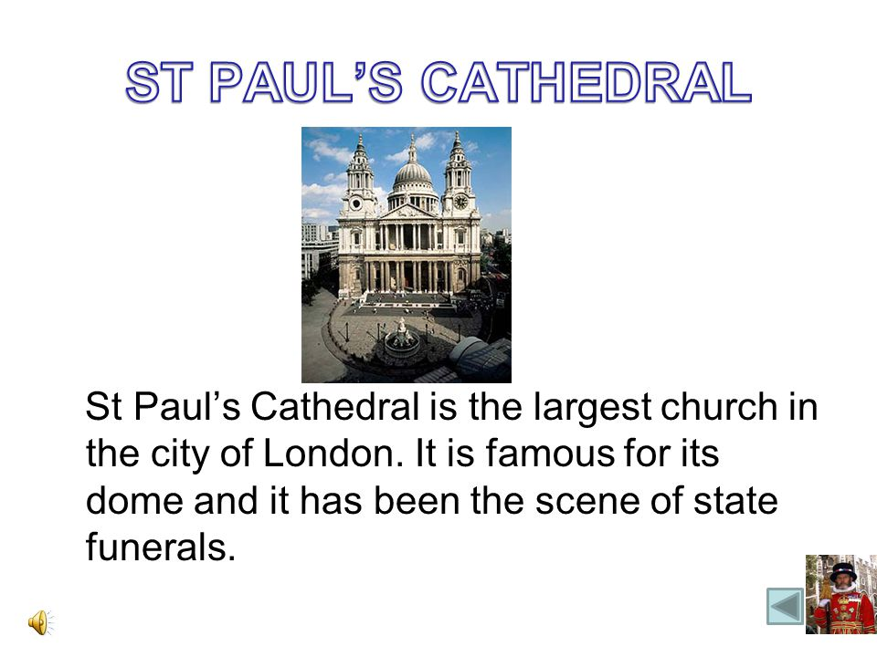 St Pauls Cathedral is the largest church in the city of London.