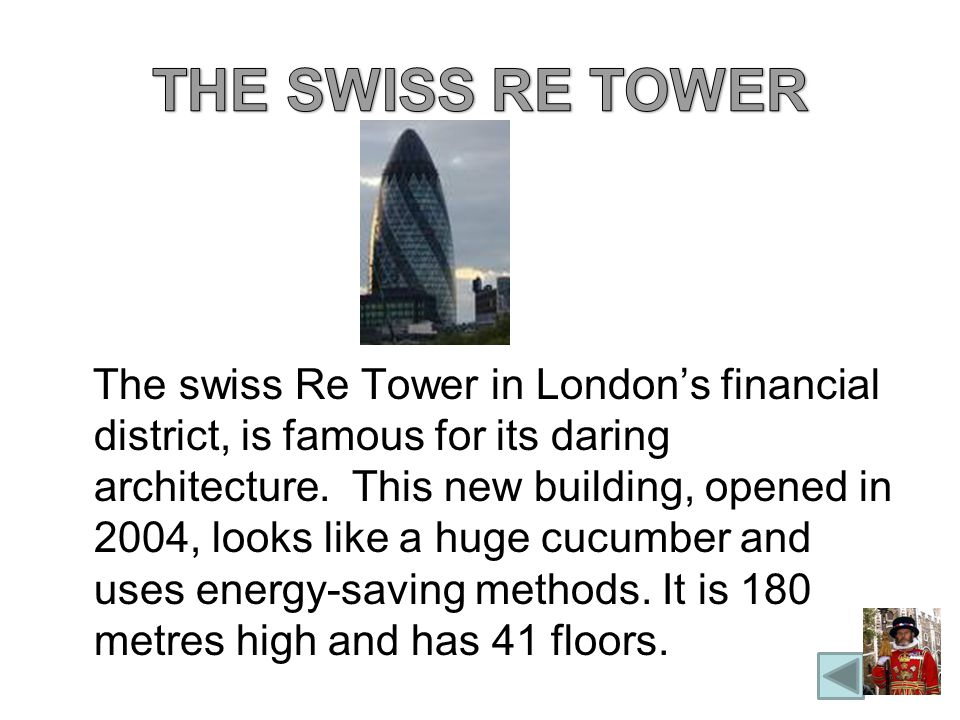 The swiss Re Tower in Londons financial district, is famous for its daring architecture.