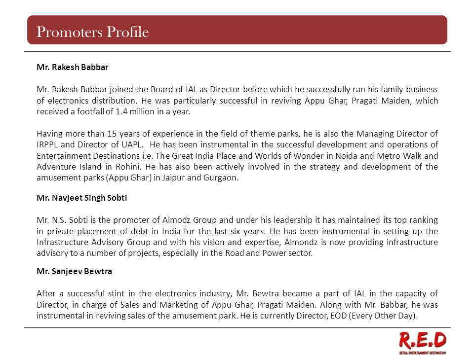Promoters Profile Mr. Rakesh Babbar Mr. Rakesh Babbar joined the Board of IAL as Director before which he successfully ran his family business of elec