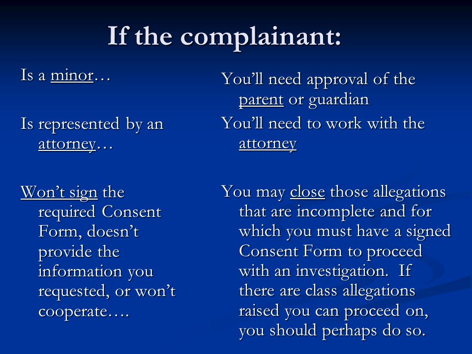 Planning for a Complaint Investigation Alas, good legally sufficient complaint investigations (and compliance reviews) dont just happen by magic – they require serious thought and planning!.
