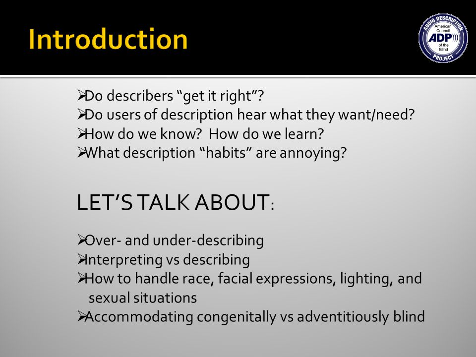 Do describers get it right. Do users of description hear what they want/need.