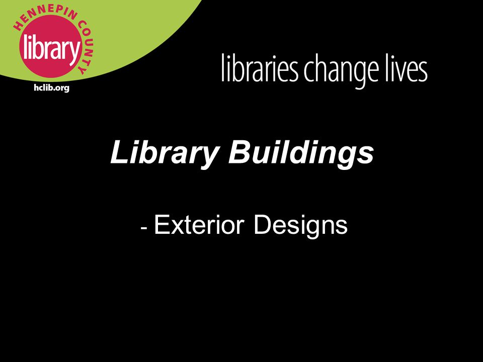 Library Buildings - Exterior Designs