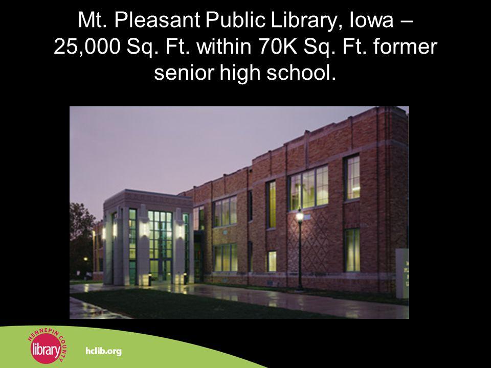 Mt. Pleasant Public Library, Iowa – 25,000 Sq. Ft. within 70K Sq. Ft. former senior high school.