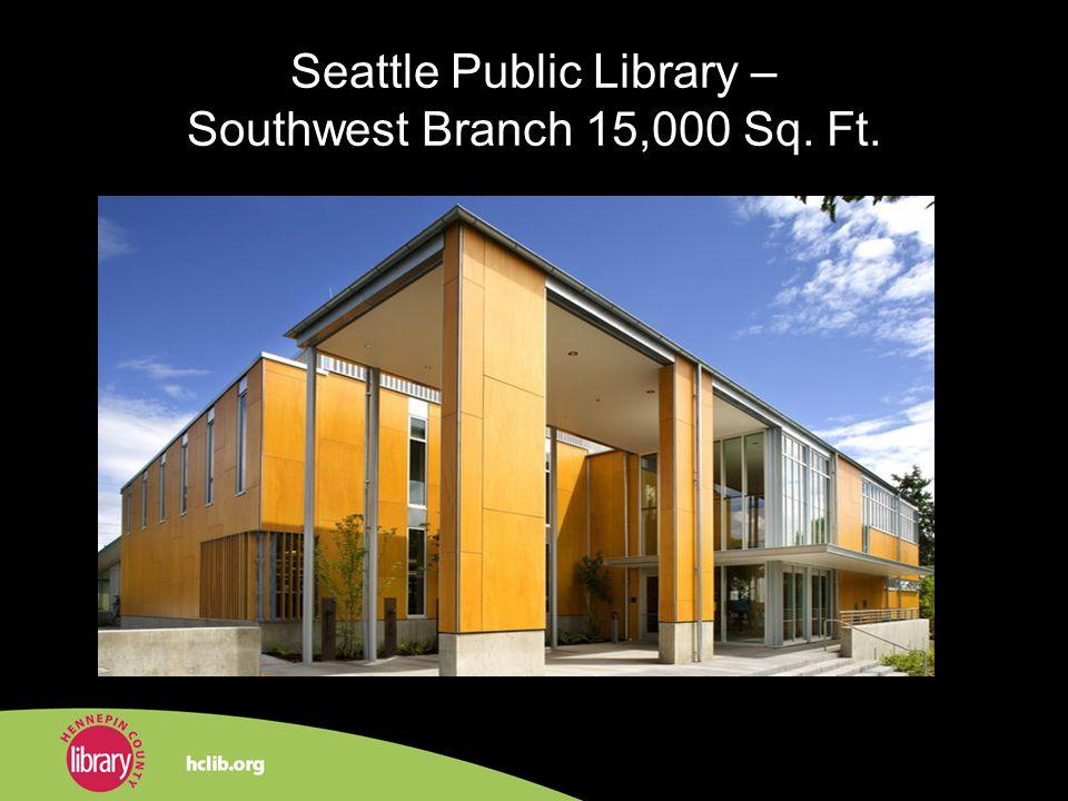 Seattle Public Library – Southwest Branch 15,000 Sq. Ft.