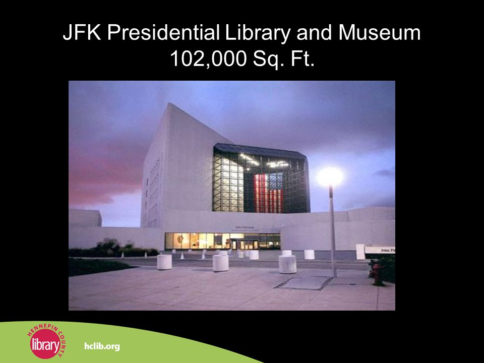 JFK Presidential Library and Museum 102,000 Sq. Ft.