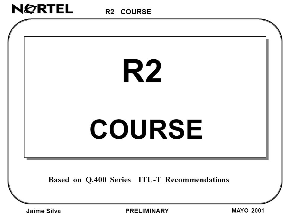 R2 COURSE Jaime Silva MAYO 2001 PRELIMINARY AN LE E1 R2 Signalling System (REGISTER Signalling) 16 300 3400 HZ FORWARD Signals : Group I, Group II SIGNAL MEANING OF THE SIGNAL I-1Digit 1 I-2 Digit 2 I-3 Digit 3 I-4 Digit 4 I-5 Digit 5 I-6 Digit 6 I-7 Digit 7 I-8 Digit 8 I-9 Digit 9 I-10Digit 0 I-11 Reserved I-12Reserved I-13 Reserved I-14Reserved I-15End of Digits GROUP I Signals Colombian Specification