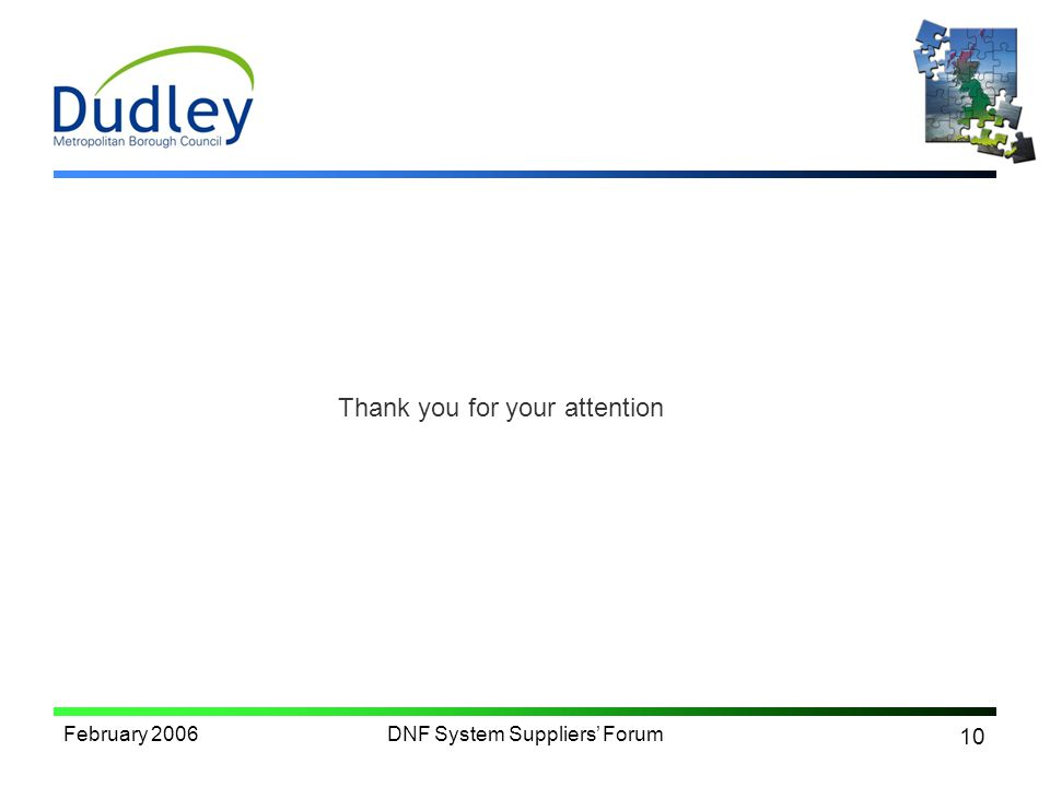 10 February 2006DNF System Suppliers Forum Thank you for your attention
