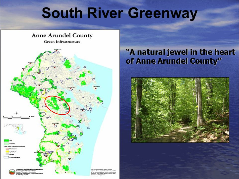 South River Greenway A natural jewel in the heart of Anne Arundel County