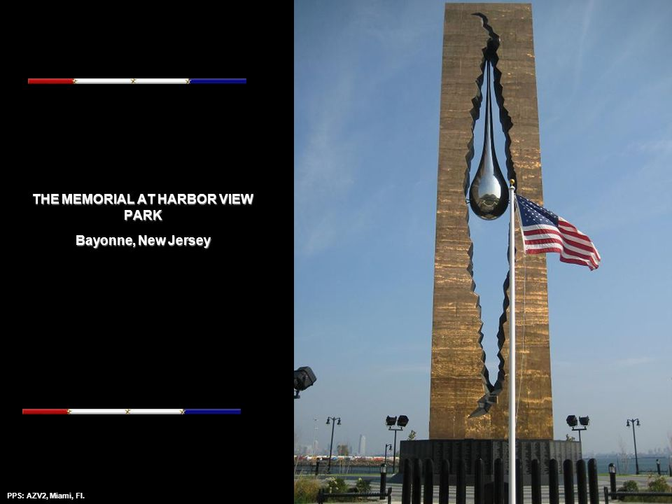 PPS: AZV2, Miami, Fl.Amazing Grace - Mantovanni....it is an impressive memorial and statement against terrorism.