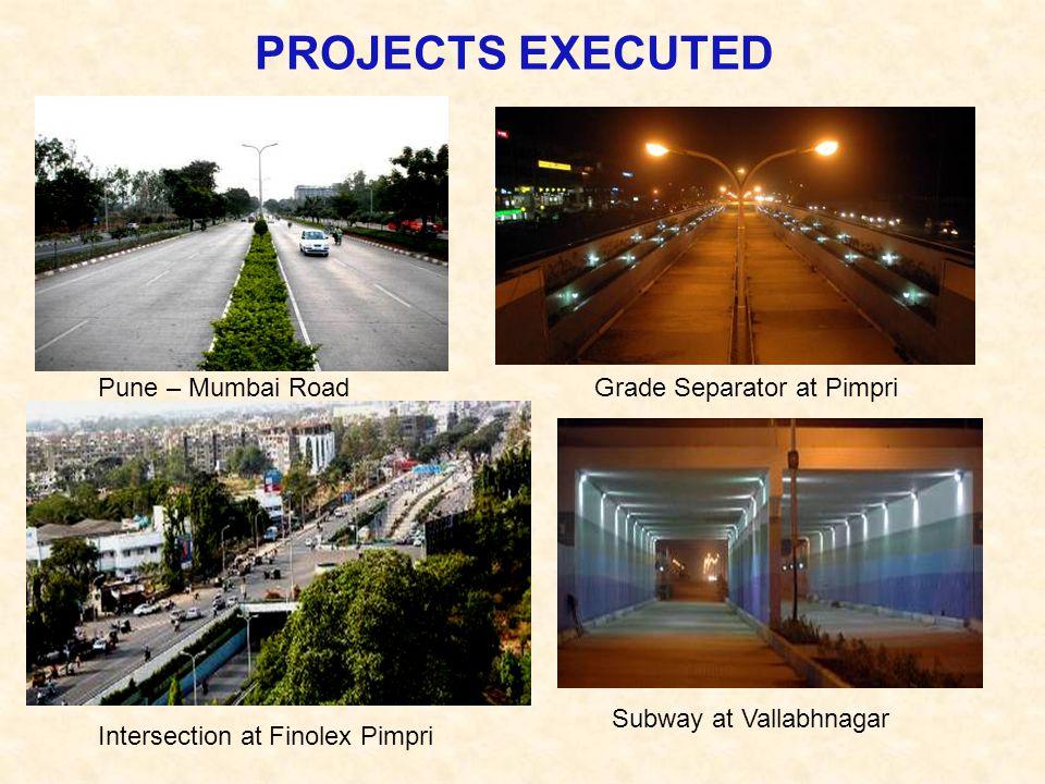 PROJECTS EXECUTED Pune – Mumbai Road Subway at Vallabhnagar Intersection at Finolex Pimpri Grade Separator at Pimpri