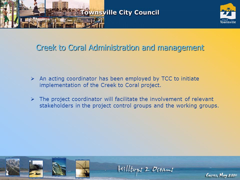 An acting coordinator has been employed by TCC to initiate implementation of the Creek to Coral project.
