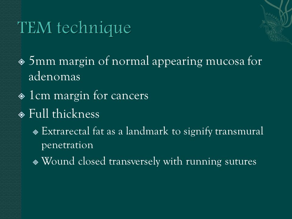 5mm margin of normal appearing mucosa for adenomas 1cm margin for cancers Full thickness Extrarectal fat as a landmark to signify transmural penetration Wound closed transversely with running sutures