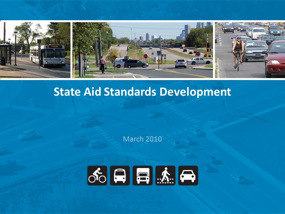 STATE AID AUTHORITY / RESPONSONSIBILTY Authorized by Minnesota Statutes 162 Rules Chapter 8820 Include Design Standards Standards Apply Only When Using State Aid Funds The purpose of the state-aid program is to provide resources from the Highway Users Tax Distribution Fund to assist local governments with the construction and maintenance of community-interest highways and streets on the state-aid system.
