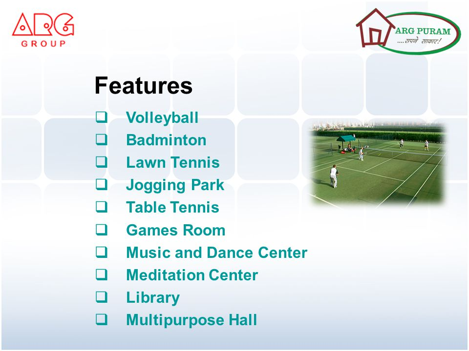 Volleyball Badminton Lawn Tennis Jogging Park Table Tennis Games Room Music and Dance Center Meditation Center Library Multipurpose Hall Features
