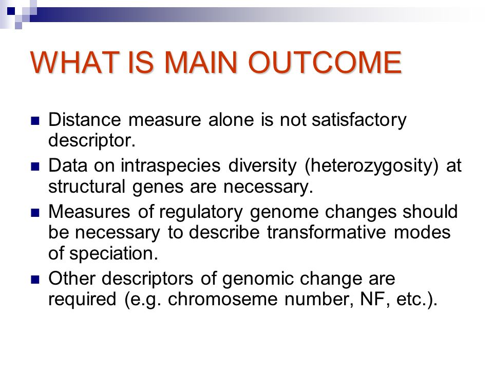 WHAT IS MAIN OUTCOME Distance measure alone is not satisfactory descriptor.