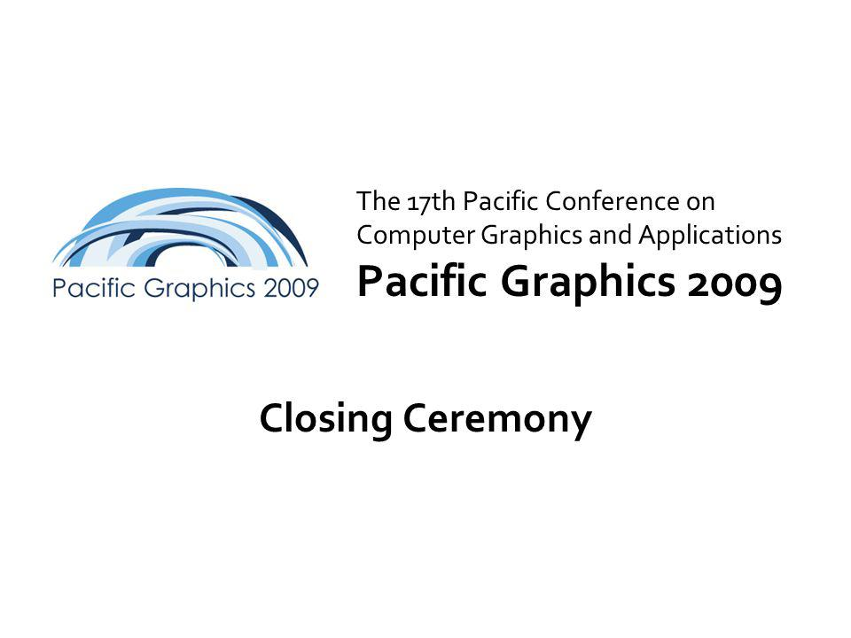 Agenda Introduction of Pacific Graphics 2010 PG 2009 Distinguished Paper Awards Farewell