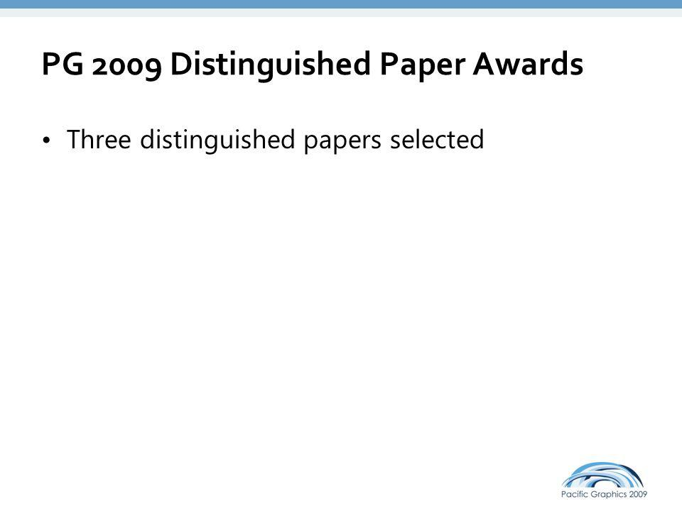 PG 2009 Distinguished Paper Awards Three distinguished papers selected