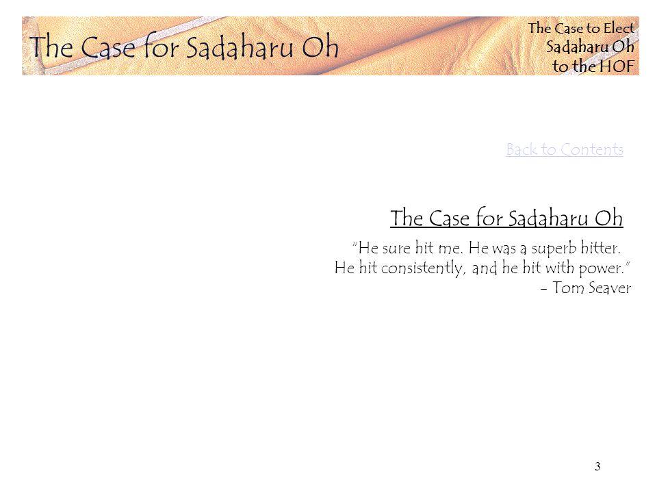 The Case to Elect Sadaharu Oh to the HOF 4 Sadaharu Ohs overwhelming qualifications...