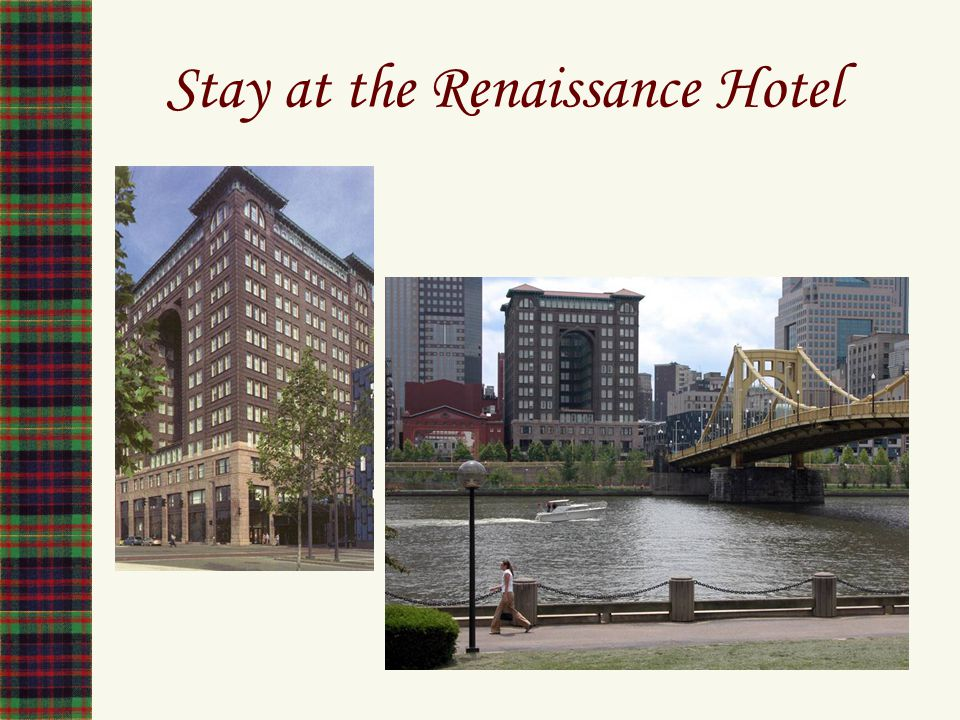 Stay at the Renaissance Hotel