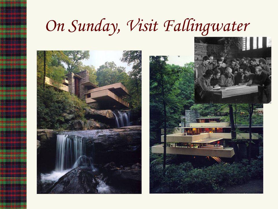 On Sunday, Visit Fallingwater