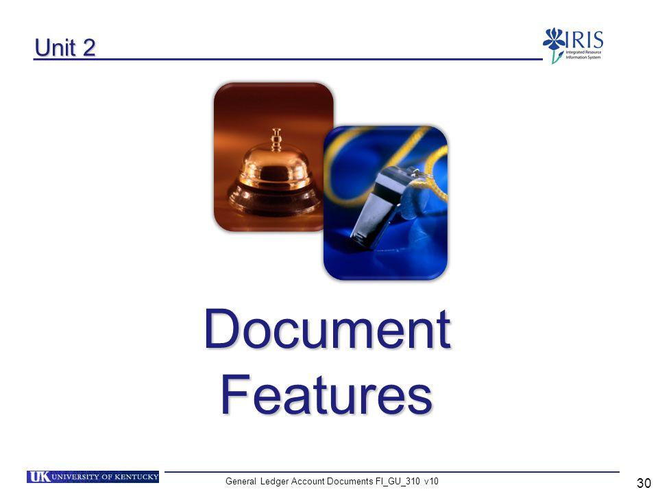 General Ledger Account Documents FI_GU_310 v10 30 Unit 2 Document Features