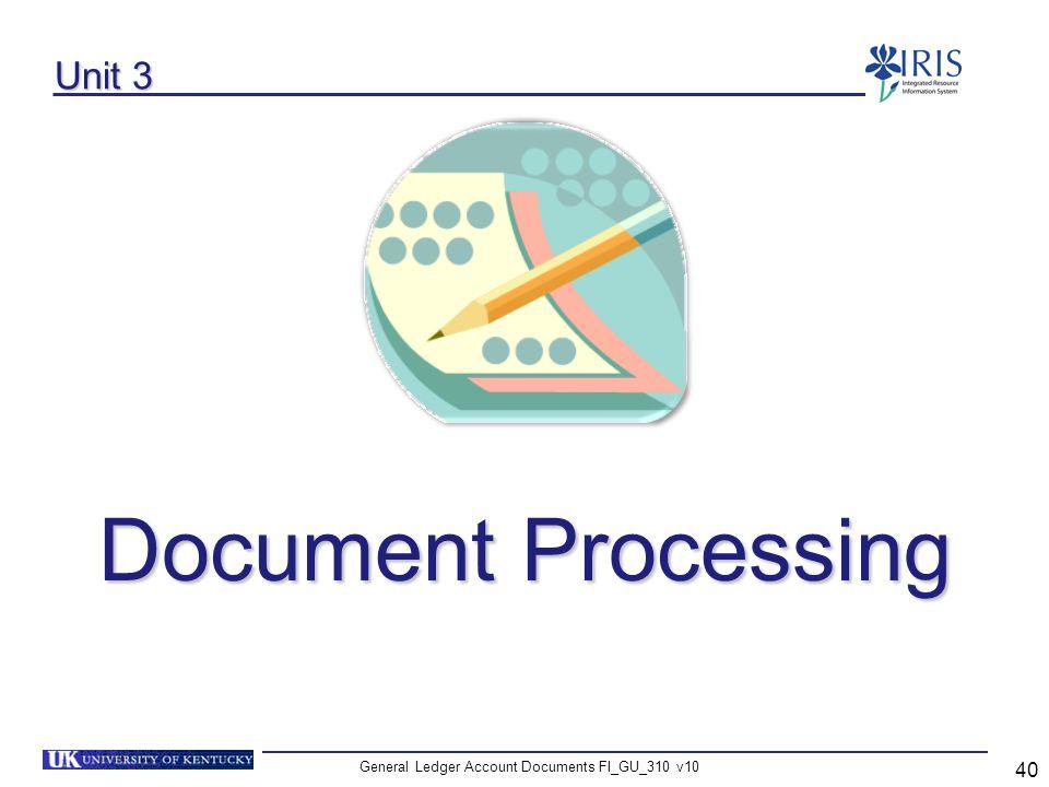 General Ledger Account Documents FI_GU_310 v10 40 Unit 3 Document Processing