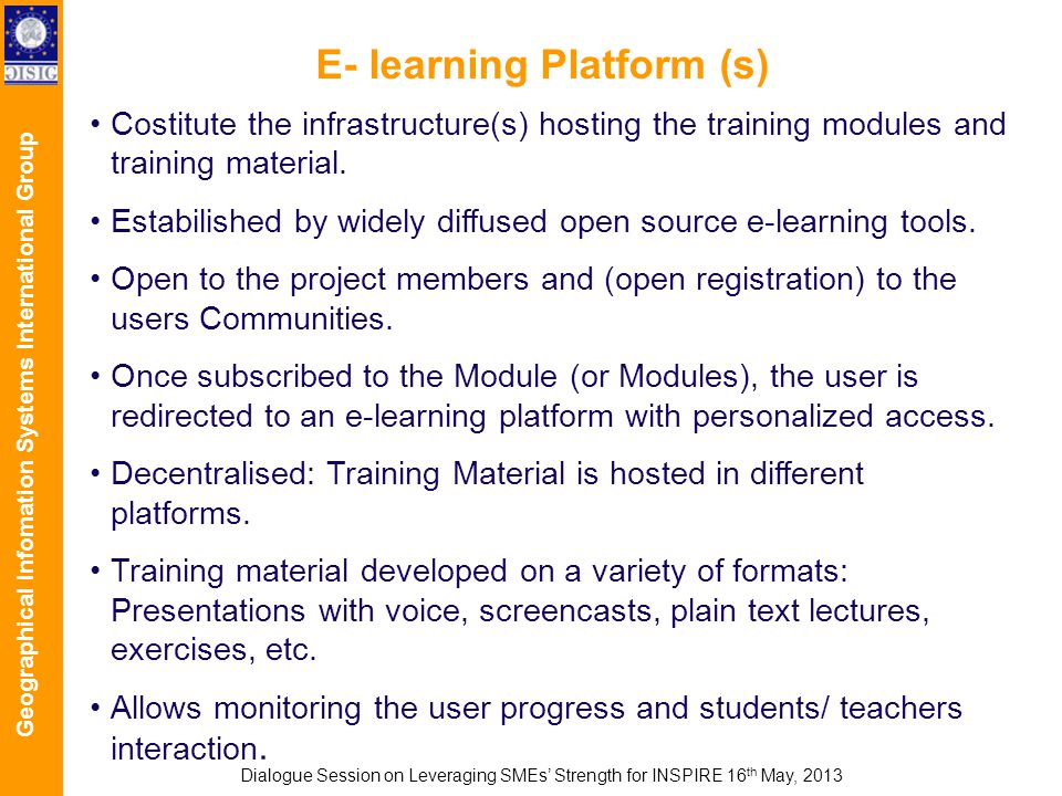 Geographical Infomation Systems International Group E- learning Platform (s) Costitute the infrastructure(s) hosting the training modules and training material.
