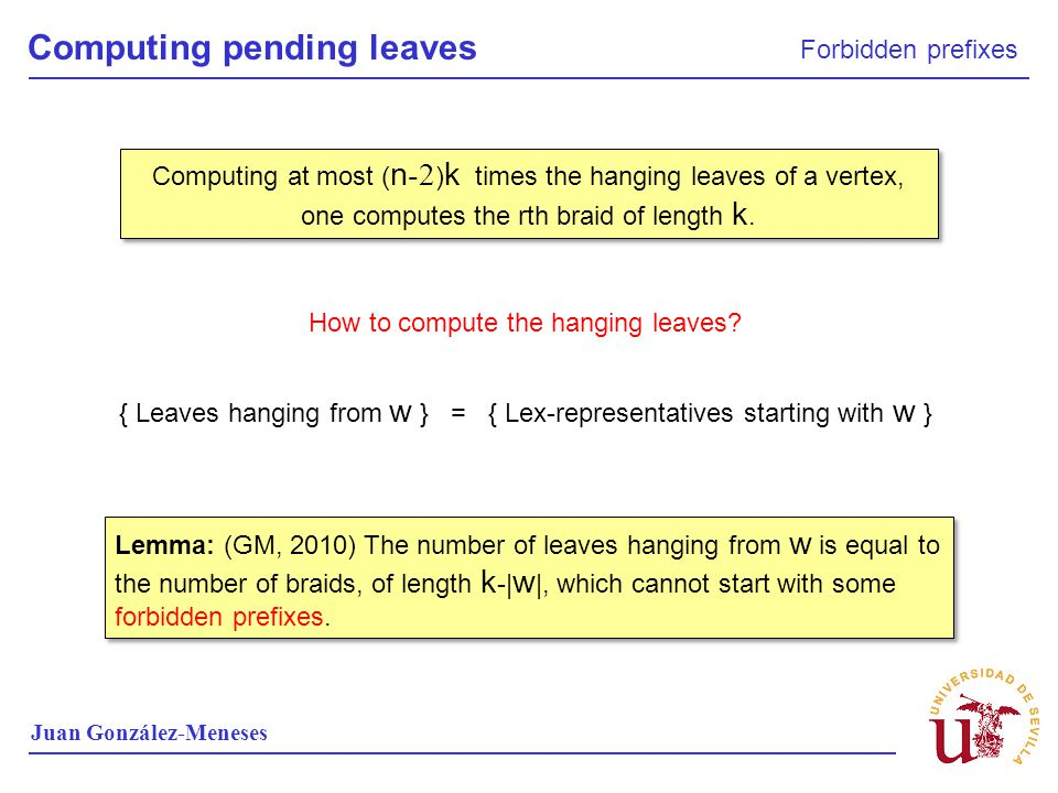 Computing pending leaves Forbidden prefixes Juan González-Meneses Computing at most ( n -2 ) k times the hanging leaves of a vertex, one computes the