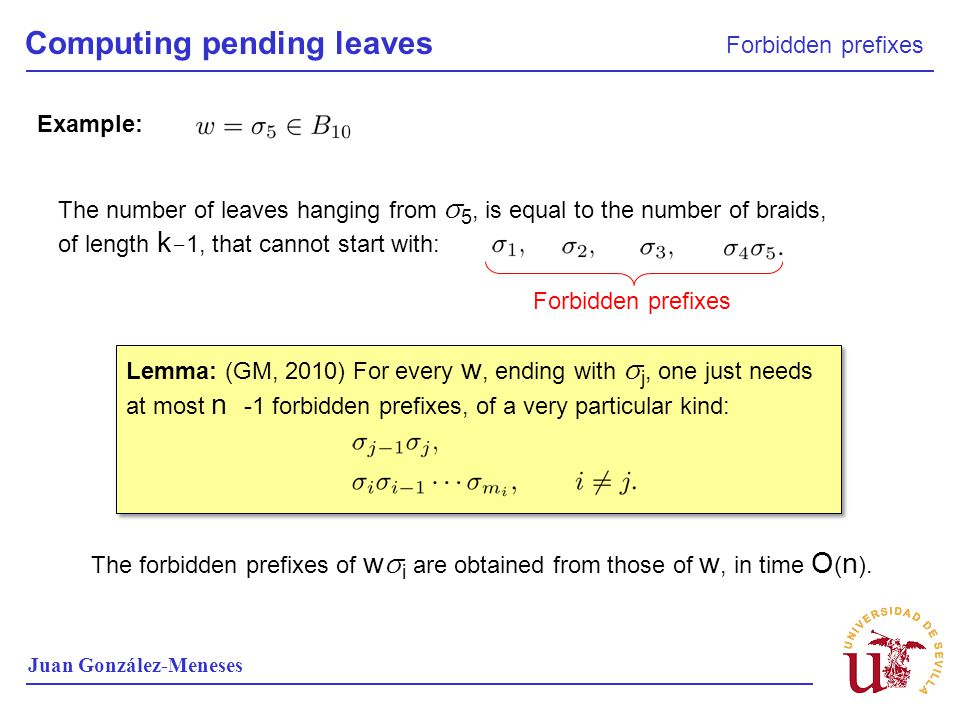 Computing pending leaves Forbidden prefixes Juan González-Meneses Example: The number of leaves hanging from 5, is equal to the number of braids, of l