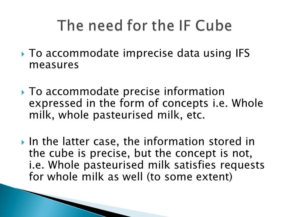 To accommodate imprecise data using IFS measures To accommodate precise information expressed in the form of concepts i.e.