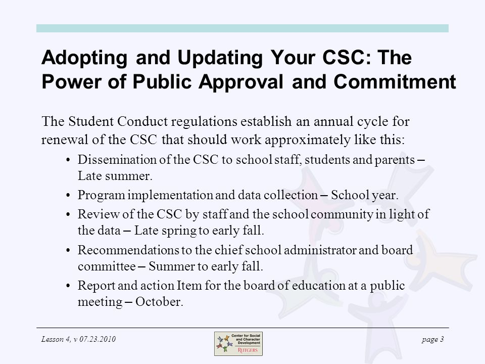 Lesson 4, v 07.23.2010page 3 Adopting and Updating Your CSC: The Power of Public Approval and Commitment The Student Conduct regulations establish an