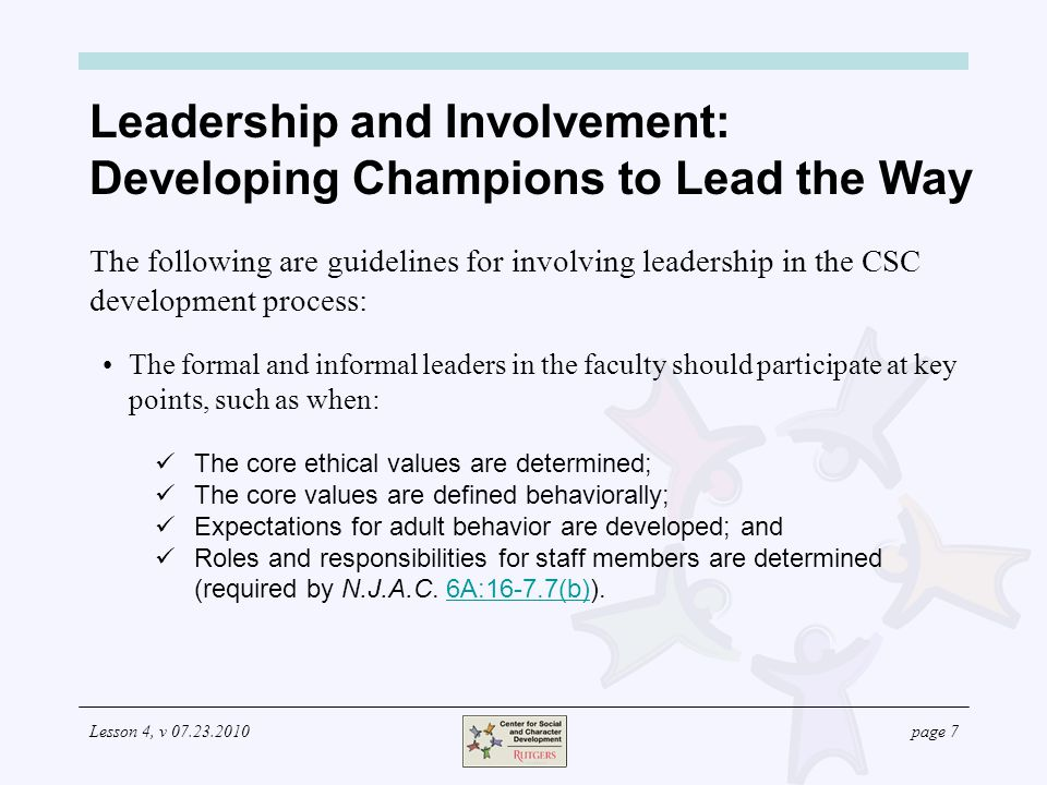 Lesson 4, v 07.23.2010page 7 Leadership and Involvement: Developing Champions to Lead the Way The following are guidelines for involving leadership in