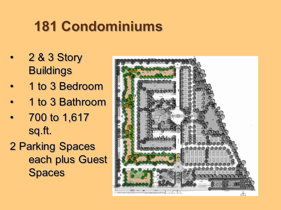 181 Condominiums 2 & 3 Story Buildings 1 to 3 Bedroom 1 to 3 Bathroom 700 to 1,617 sq.ft.