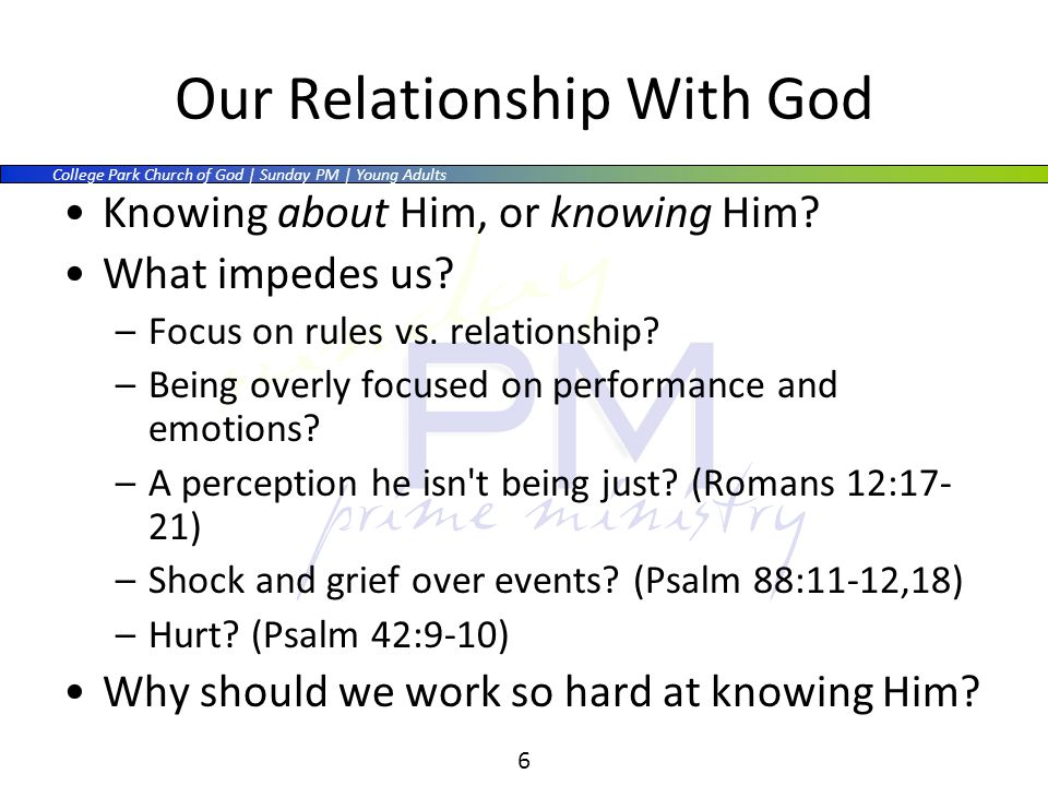 College Park Church of God | Sunday PM | Young Adults 6 Our Relationship With God Knowing about Him, or knowing Him.