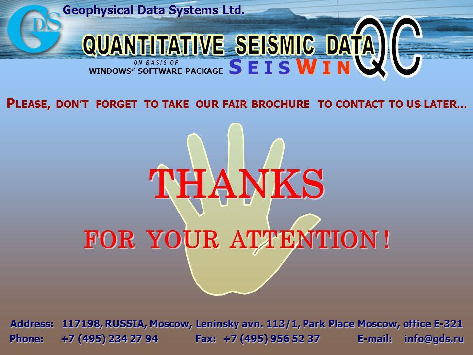Geophysical Data Systems Ltd. S E I S W I N O N B A S I S O F WINDOWS ® SOFTWARE PACKAGE Address:117198, RUSSIA, Moscow, Leninsky avn. 113/1, Park Pla