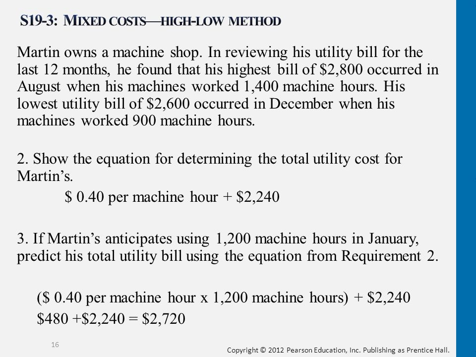 Copyright © 2012 Pearson Education, Inc. Publishing as Prentice Hall. Martin owns a machine shop. In reviewing his utility bill for the last 12 months