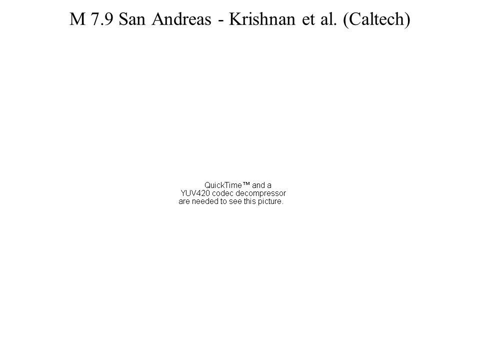 M 7.9 San Andreas - Krishnan et al. (Caltech)