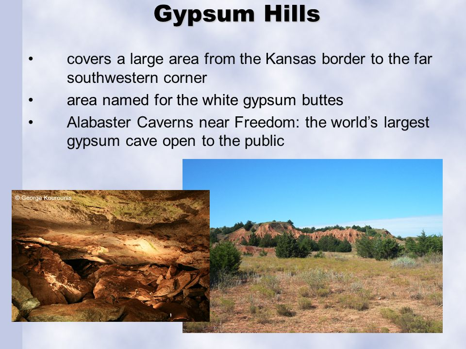 Gypsum Hills Gypsum Hills covers a large area from the Kansas border to the far southwestern corner area named for the white gypsum buttes Alabaster C