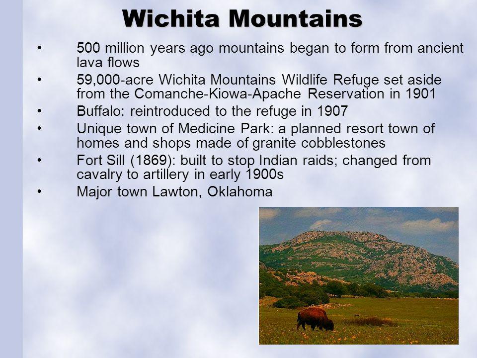 Wichita Mountains Wichita Mountains 500 million years ago mountains began to form from ancient lava flows 59,000-acre Wichita Mountains Wildlife Refug