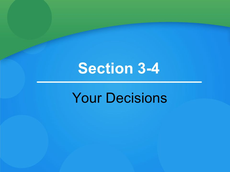 Section 3-4 Your Decisions
